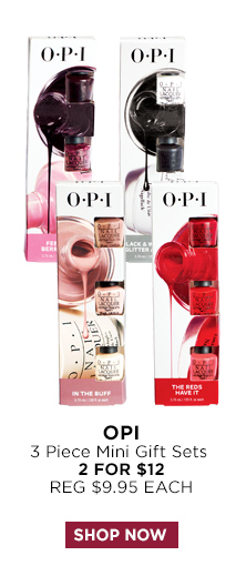 OPI 3 Piece Mini Gift Sets 2 for $12, Shop Now