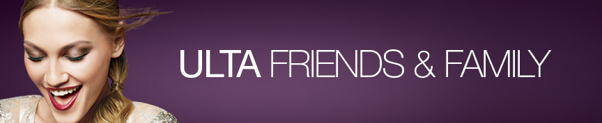 ULTA Friends and Family Exclusive!