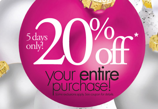 5 days only! 20% off your entire purchase!*