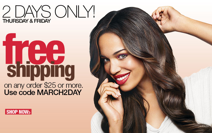 2 DAYS ONLY! FREE SHIPPING on ANY $25 Online Purchase!